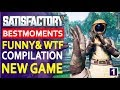 Satisfactory Best Epic Moments funny & wtf & ... Compilation 😍 NEW GAME
