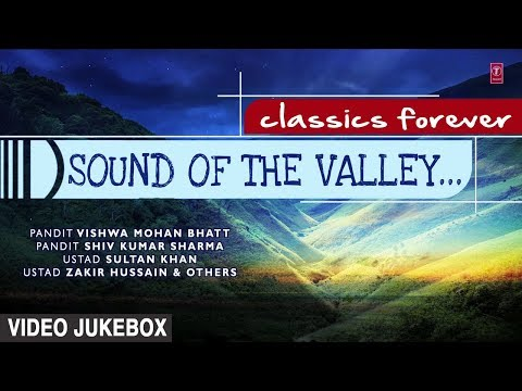 ► SOUND OF THE VALLEY… (Video Jukebox) || Indian Classical Instrumental || T-Series Classics