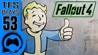 TFS Plays: Fallout 4 - 53 -