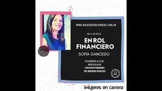 Mujer en Rol Financiero: Sofía Gancedo