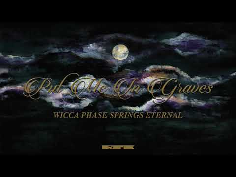 "Wicca Phase Springs Eternal - ""Put Me In Graves"" (Official Audio) Mp3"