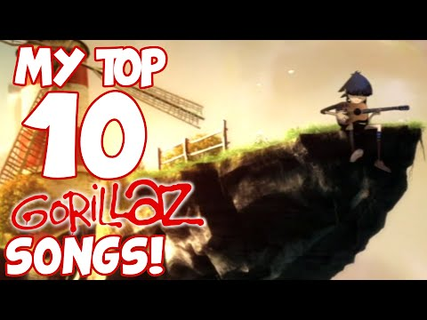 My Top 10 Gorillaz Songs!
