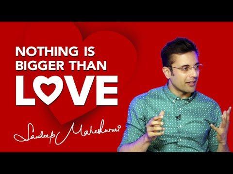 Nothing is bigger than LOVE - By Sandeep Maheshwari I Hindi