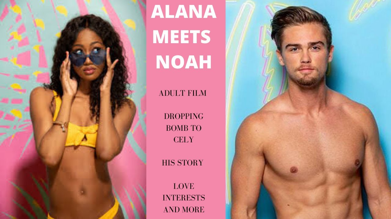 ALANA INTERVIEWS LOVE ISLAND NOAH: ADULT FILM SCANDAL, HIS STORY, CELY, & MORE [TRIGGER WARNING]