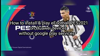 How to play eFootball PES2021 on Huawei Y6p and other Huawei devices without Google play services screenshot 4