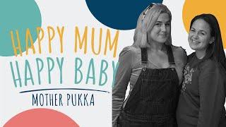 Mother Pukka | HAPPY MUM, HAPPY BABY: THE PODCAST