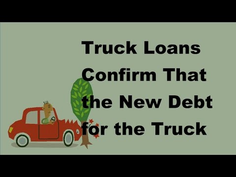 Truck Loans  | Confirm That the New Debt for the Truck Will Not Overburden You   2017 Vehicle Loan T