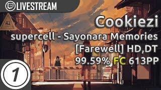 Gambar cover Cookiezi | supercell - Sayonara Memories [Farewell] +HD,DT 99.59% FC #1 613pp | Livestream!