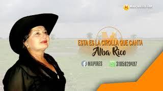 Esta es la criolla que canta - Alba Rico
