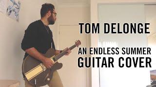 Tom DeLonge - An Endless Summer (Guitar Cover)