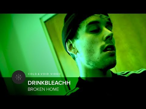 drinkbleachh – Broken Home [OFFICIAL VIDEO]