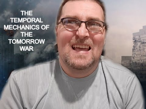 The Temporal Mechanics of The Tomorrow War. |
