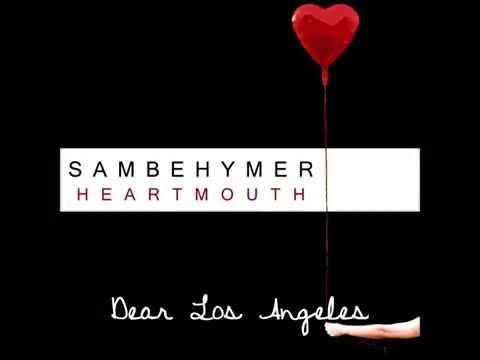 Клип Sam Behymer - Dear Los Angeles