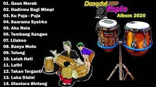 DANGDUT KOPLO TERBARU2020 HADIRMU BAGAIKAN MIMPI Full album
