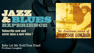 Professor Longhair - Baby Let Me Hold Your Hand - JazzAndBluesExperience