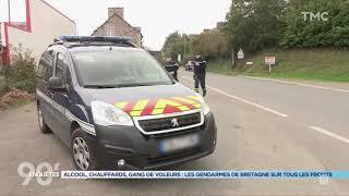 [HD] 90' Enquêtes : Alcool, gang de voleurs les gendarmes de Bretagne sur tous les fronts