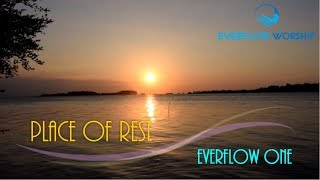 place of rest my desire everflow worship
