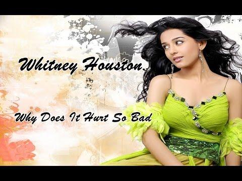 Whitney Houston 💘 Why Does It Hurt So Bad...