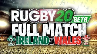 RUGBY 20 FULL UNCUT MATCH - IRELAND VS WALES ON SEMI-PRO