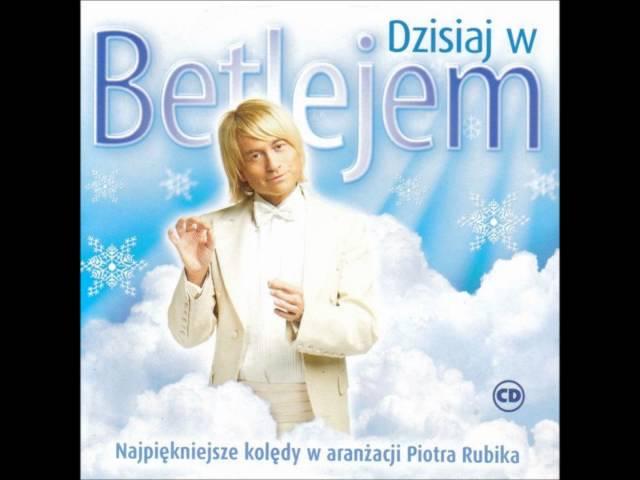 Piotr Rubik - Przybieżeli do Betlejem