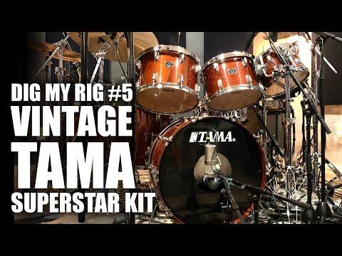 Dig My Rig #5: Vintage Tama Superstar Kit