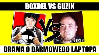 Walka BOXDEL vs GUZIK - DRAMA O DARMOWY LAPTOP