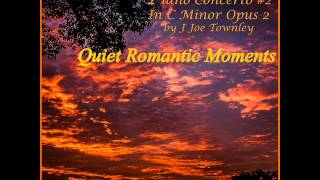 Quiet Romantic Moments From Piano Concerto No 2 by J Joe Townley