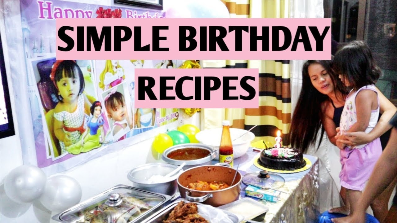 How To Cook Simple Filipino Recipes Birthday Occasion Dishes June 2019 Cooking Tips 101 Youtube