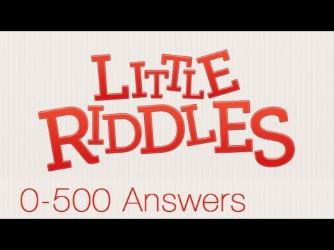 Little Riddles Answers Levels 0-500 ALL LEVELS