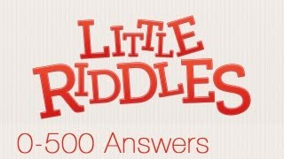 Repeat youtube video Little Riddles Answers Levels 0-500 ALL LEVELS