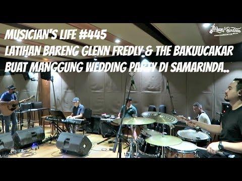 MUSICIAN'S LIFE #445 | LATIHAN BAND BARENG GLENN FREDLY & THE BAKUUCAKAR
