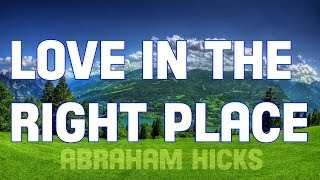Abraham Hicks - 2014 Finding Love In The Right Place