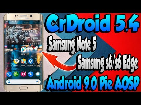 Super Rom Para SAMSUNG S6, S6 EDGE Y NOTE 5 Con Android 9.0 Pie - CrDroid V5.4 Full