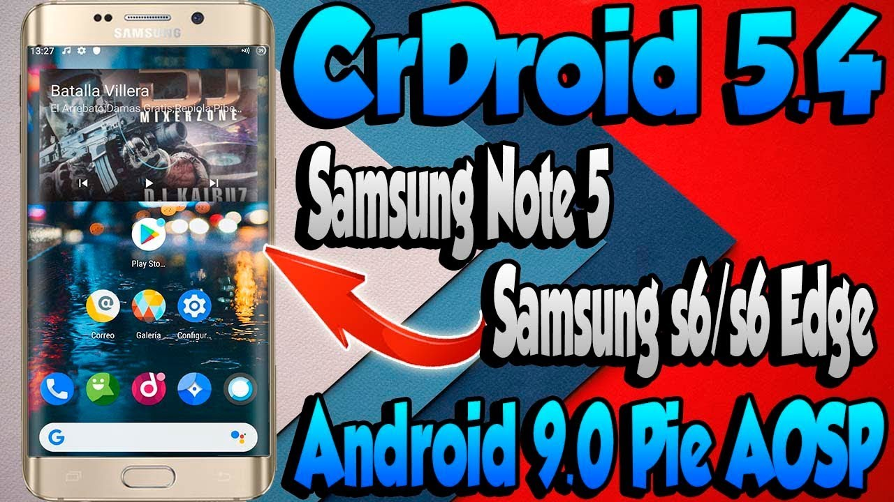 Super Rom para SAMSUNG S6, S6 EDGE y NOTE 5 con Android 9 0 Pie - CrDroid  v5 4 Full