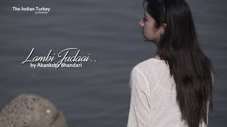 Lambi Judaai- Musical Tribute to Mr. Subhash Ghai by Akanksha Bhandari