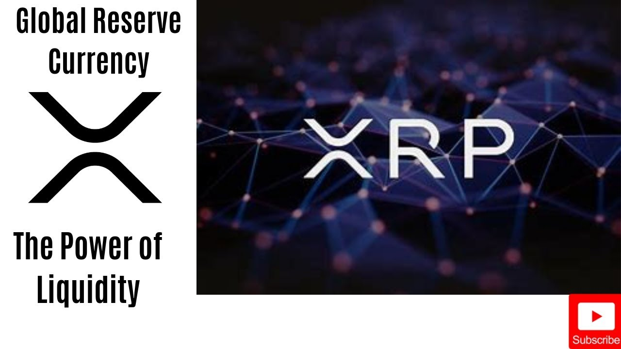 Ripple XRP: The Best Positioned To Be A Global Reserve Currency | XRP Has The Power Of Liquidity 3