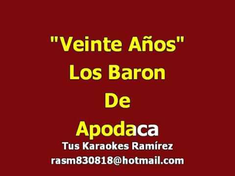 Karaoke Veinte Años Los Baron De Apodaca