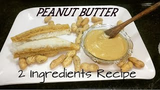 Peanut butter Recipe - 2 mins recipe with just 2 ingredients / Healthy Butter