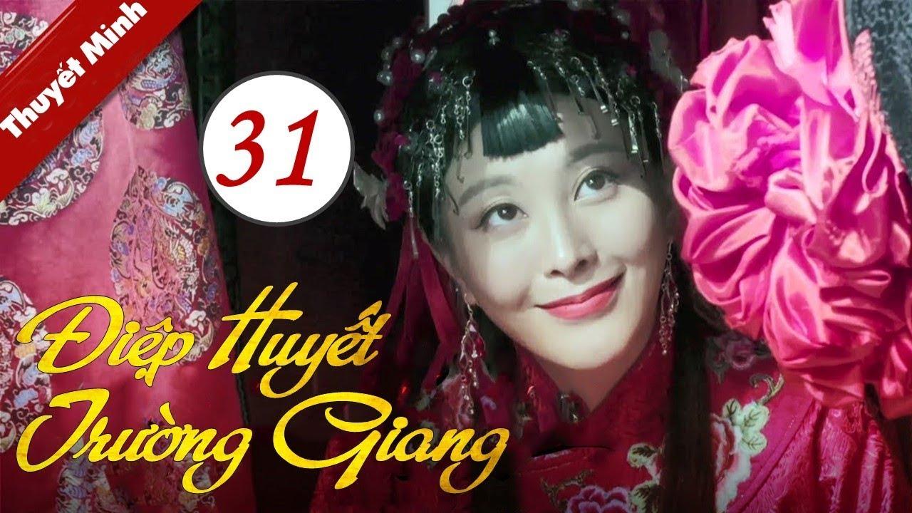 Phim Bộ Trung Quốc Cực Hay 2020   Điệp Huyết Trường Giang - Tập 31 (THUYẾT MINH)