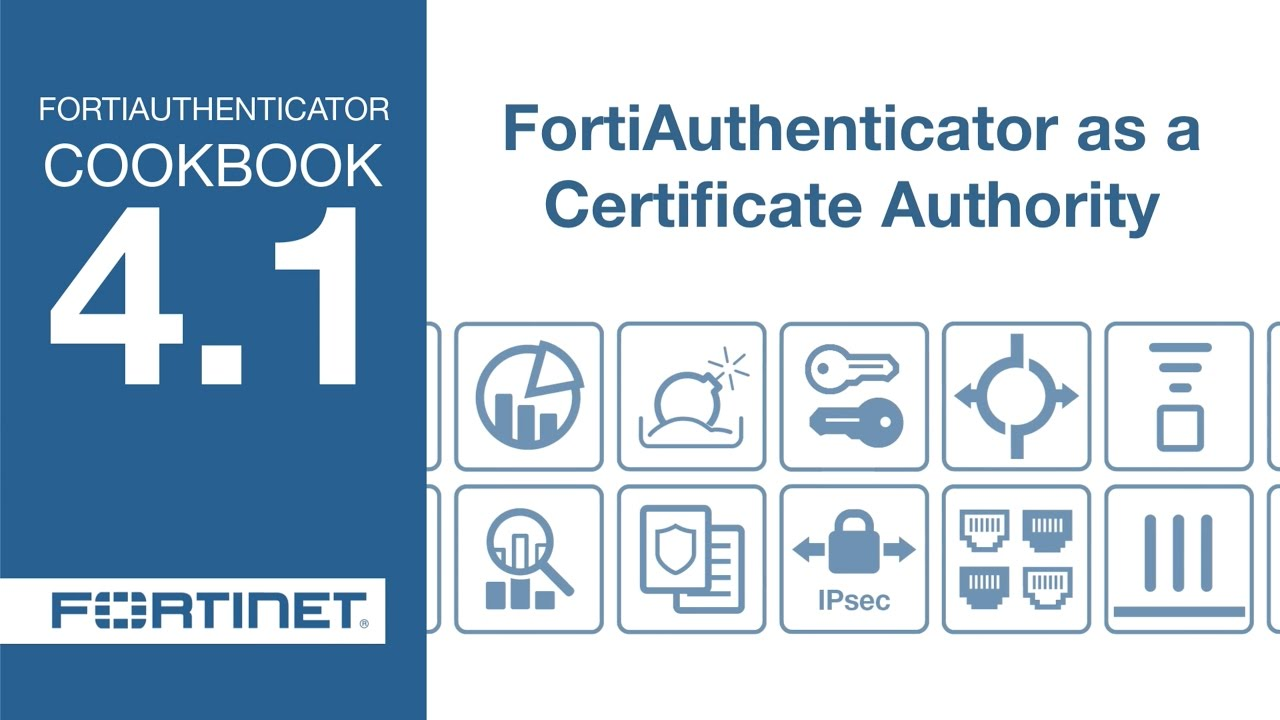 Fortigate Cookbook Fortiauthenticator As A Certificate Authority