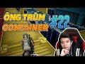 '' ÔNG TRÙM CONTAINER '' TOP 1 - Playeruknown Battlegrounds #22