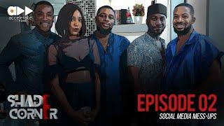 Shade Corner 3- Social Media Mess Ups Ep 2
