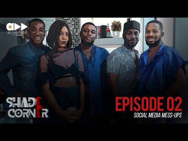 Shade Corner 3- Social Media Mess Ups (Ep 2)