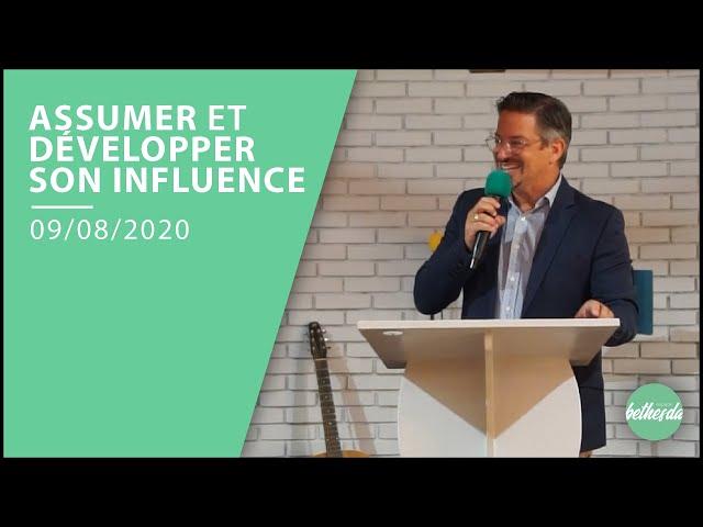 Assumer et Développer son influence - Xavier DUFOUR (Prédication du 09/08/20)