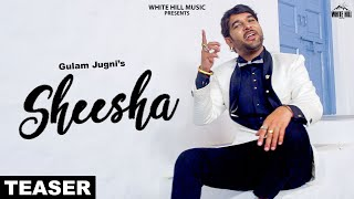 Sheesha (Teaser) Gulam Jugni | Rashalika |Rel on 18 June | White Hill Music