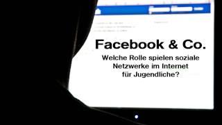 Facebook & Co. - Welche Rolle spielen soziale Netzwerke im Internet für Jugendliche?