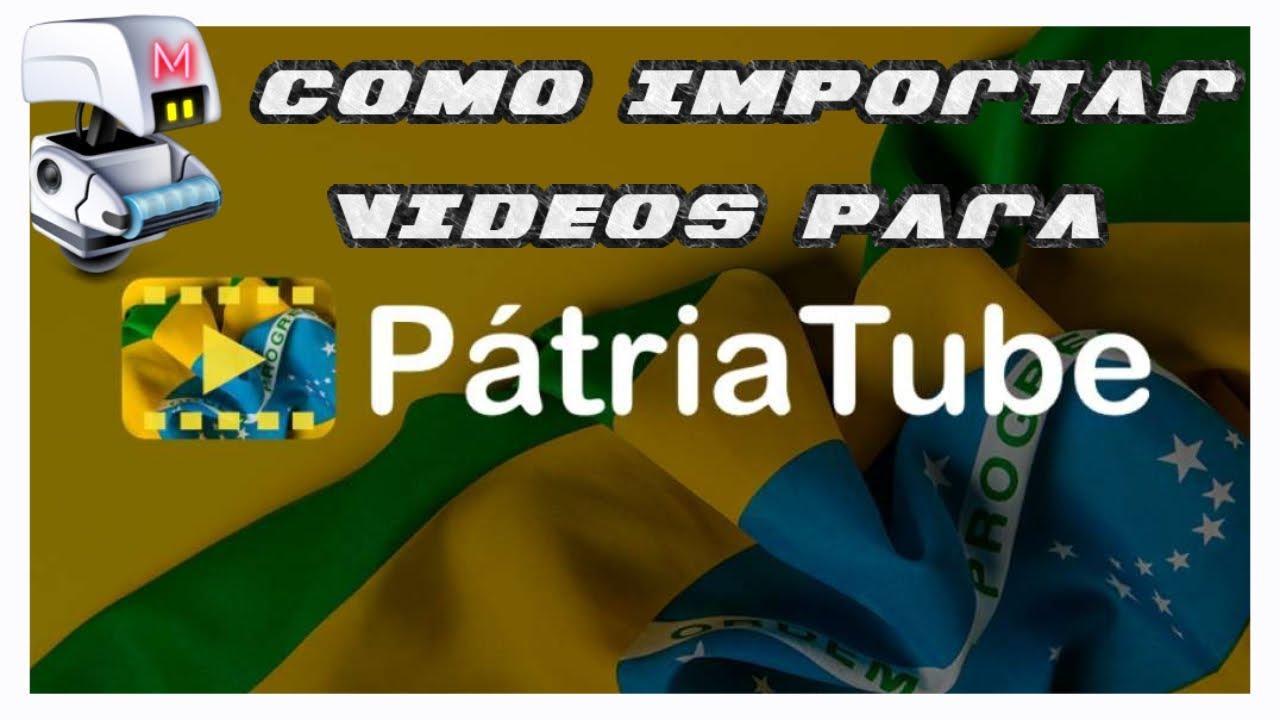 COMO IMPORTAR VIDEOS DO YOUTUBE PARA NOVE REDE SOCIAL PATRIA TUBE