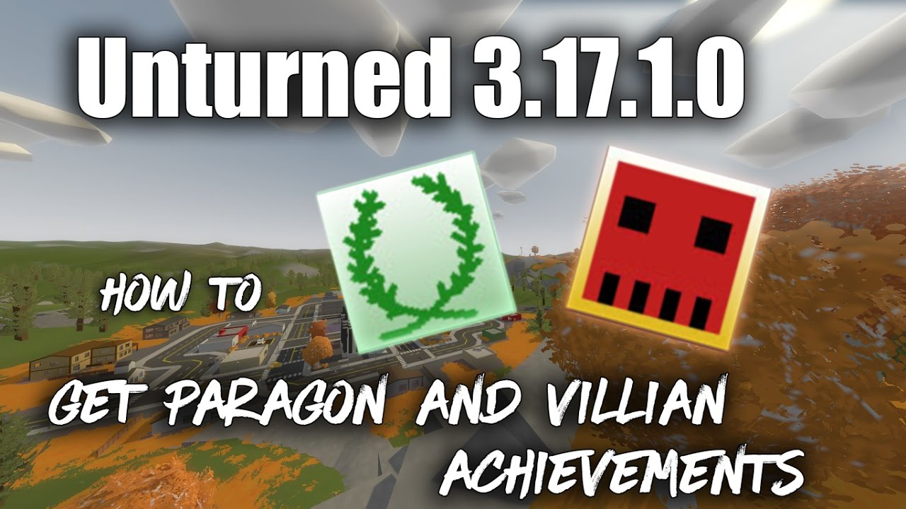 Unturned 3 17 1 0 `How to get Paragon and Villain Achievements!` IN  SINGLEPLAYER with commands