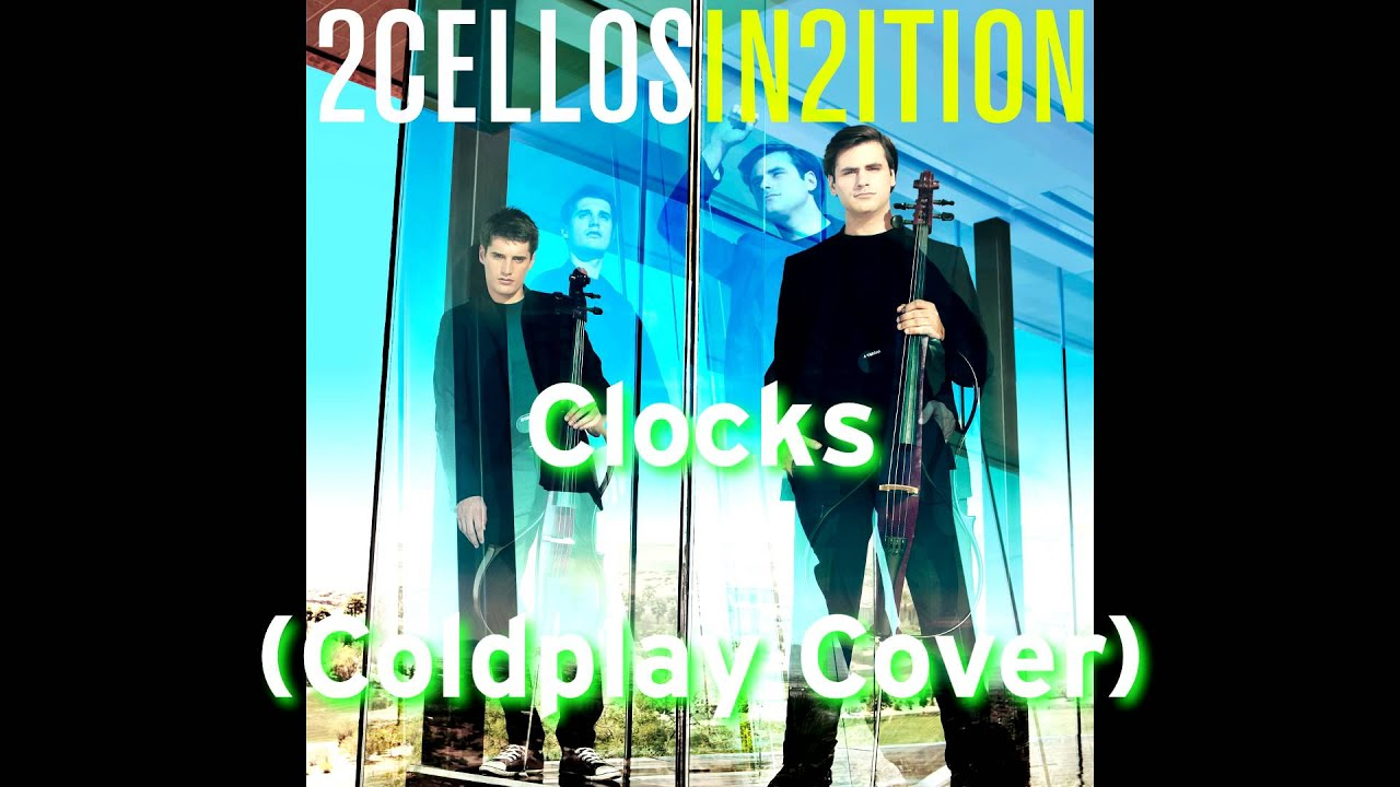 2cellos clocks coldplay cover in2ition album 2013