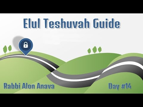 Elul Teshuvah Guide - Day #14 - 'Getting Rid Of Bad Habits' - Rabbi Alon Anava